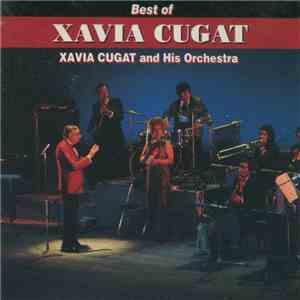 Xavier Cugat And His Orchestra - Best Of Xavia Cugat album flac