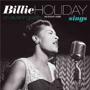 Billie Holiday - Billie Holiday Sings / An Evening With Billie Holiday (Two Original Albums) album flac