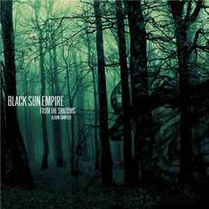 Black Sun Empire - From The Shadows (Album Sampler) album flac