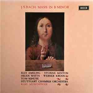 J.S. Bach - Ameling / Minton / Watts / Krenn / Krause, Chorus Of The Singakademie, Vienna, Stuttgart Chamber Orchestra / Münchinger - Mass In B Minor album flac