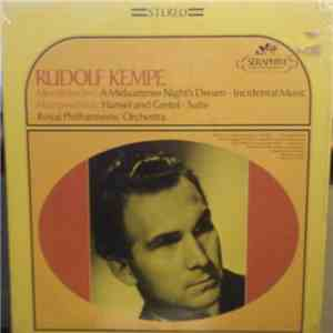 Rudolf Kempe, The Royal Philharmonic Orchestra - Mendelssohn • Humperdink - A Midsummer Night's Dream - Incidental Music • Hansel And Gretel - Suite album flac