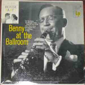 Benny Goodman - Benny At The Ballroom album flac