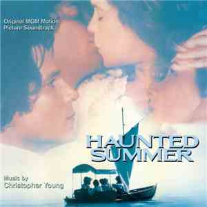 Christopher Young - Haunted Summer (Original MGM Motion Picture Soundtrack) album flac