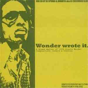 DJ Spinna & Bobbito aka DJ Cucumber Slice - Wonder Wrote It (A Mixed Medley Of 100% Stevie Wonder Compositions, Covers & Cookies) album flac