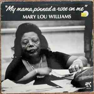 Mary Lou Williams - My Mama Pinned A Rose On Me album flac