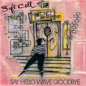 Soft Cell - Say Hello, Wave Goodbye album flac