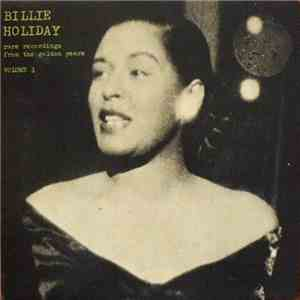 Billie Holiday - Rare Recordings From The Golden Years - Volume 3 album flac
