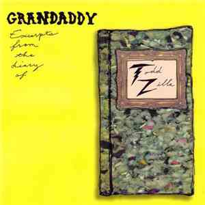 Grandaddy - Excerpts From The Diary Of Todd Zilla album flac