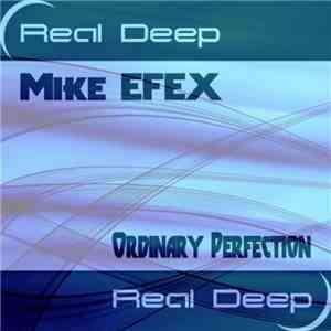 Mike EFEX - Ordinary Perfection album flac