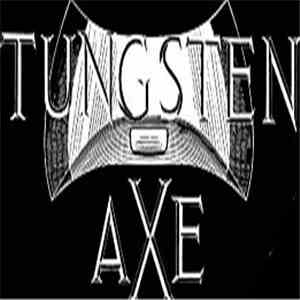 Tungsten Axe - Tungsten Axe album flac