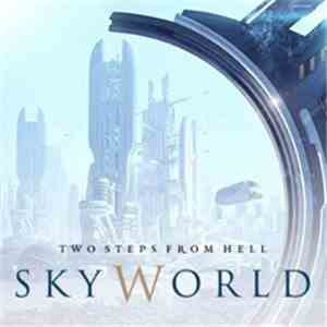 Two Steps From Hell - Skyworld album flac