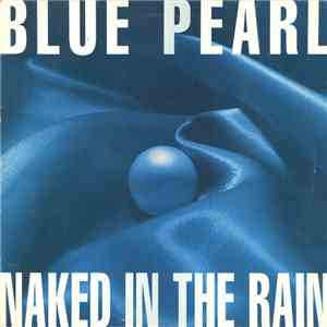 Blue Pearl - Naked In The Rain album flac