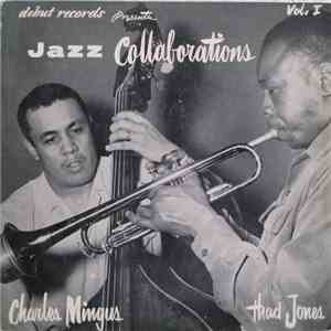 Charles Mingus, Thad Jones - Jazz Collaborations, Vol. I album flac