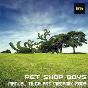 Pet Shop Boys - Manuel Tilca Art Megamix 2009 album flac