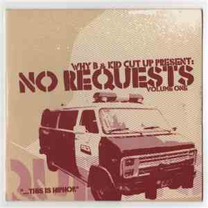 Why B & Kid Cut Up - No Requests - Volume One album flac
