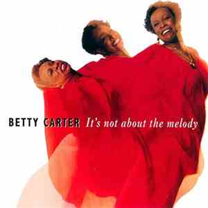 Betty Carter - It's Not About The Melody album flac