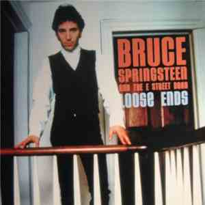 Bruce Springsteen And The E Street Band - Loose Ends album flac