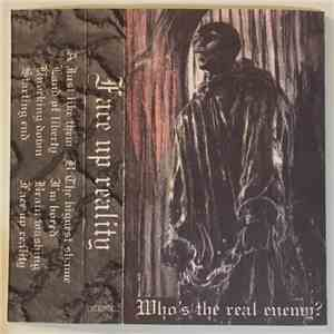 Face Up Reality - Who's the Real Enemy? album flac