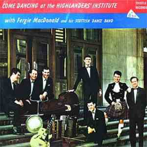 Fergie Macdonald And His Scottish Dance Band - Come Dancing At The Highlanders' Institute album flac