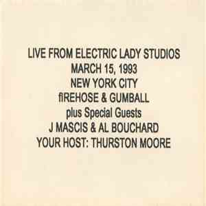 fIREHOSE & Gumball  - Live From Electric Lady Studios album flac