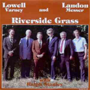 Lowell Varney, Landon Messer & The Riverside Grass - With Ralph Stanley album flac