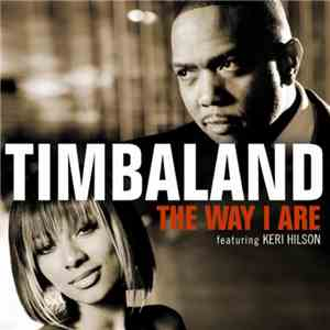 Timbaland Featuring Keri Hilson - The Way I Are album flac