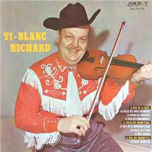Ti-Blanc Richard - Ti-Blanc Richard album flac
