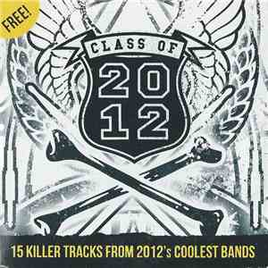 Various - Class Of 2012 (15 Killer Tracks From 2012's Coolest Bands) album flac