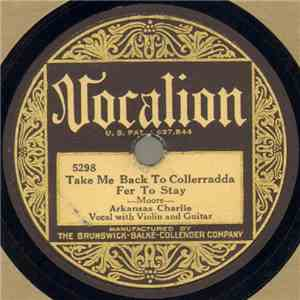 Arkansas Charlie - Take Me Back To Collerradda Fer To Stay / He Was A Travellin' Man album flac
