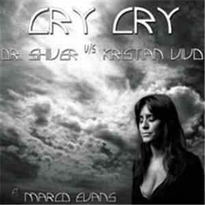 Dr. Shiver Vs Kristian Vivo Ft. Marco Evans - Cry Cry album flac