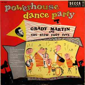 Grady Martin And The Slew Foot Five - Powerhouse Dance Party album flac