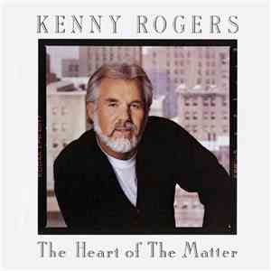 Kenny Rogers - The Heart Of The Matter album flac
