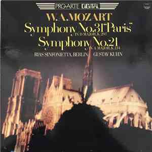 "W. A. Mozart, RIAS Sinfonietta, Berlin, Gustav Kuhn - Symphony No. 31 ""Paris"" In D Major, K.297, Symphony No. 21 In A Major, K.134 album flac"