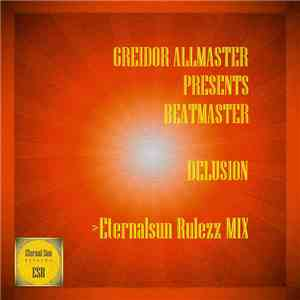 Greidor Allmaster Presents Beatmaster. - Delusion album flac
