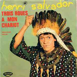 "Henri Salvador - Trois Roues A Mon Chariot ""Three Wheels On My Wagon"" / Socialement Parlant album flac"