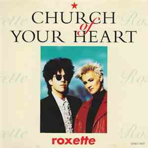 Roxette - Church Of Your Heart album flac