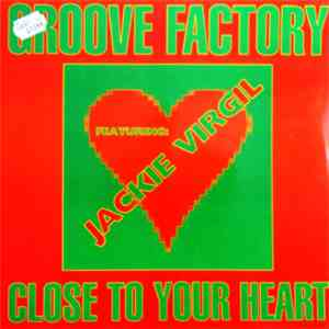 Groove Factory Feat. Jackie Virgil - Close To Your Heart album flac