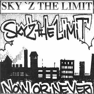 Sky'z The Limit - Now Or Never album flac