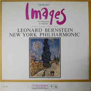 Debussy, Leonard Bernstein, New York Philharmonic - Images For Orchestra (Complete) album flac