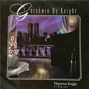 Hyperion Knight - Gershwin by Knight album flac