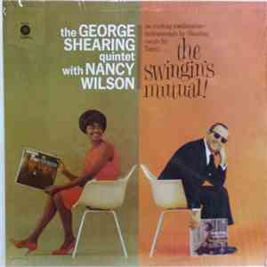 The George Shearing Quintet With Nancy Wilson - The Swingin's Mutual album flac