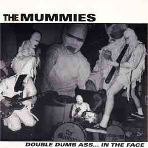 The Mummies - Double Dumb Ass...In The Face album flac